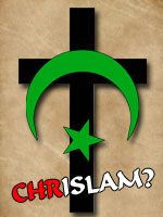 Chrislam: Unholy Unity between Christianity and Islam