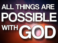 Pastor John S. Torell - sermon on ALL THINGS ARE POSSIBLE WITH GOD - Resurrection Life of Jesus Church: Carmichael, CA - Sacramento County