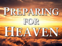 Pastor John S. Torell - sermon on PREPARING FOR HEAVEN - Resurrection Life of Jesus Church: Carmichael, CA - Sacramento County