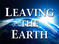 Pastor John S. Torell - sermon on LEAVING THE EARTH - Resurrection Life of Jesus Church: Carmichael, CA - Sacramento County