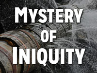 Pastor John S. Torell - sermon on THE MYSTERY OF INIQUITY - Resurrection Life of Jesus Church