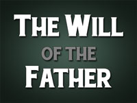 Pastor John S. Torell - sermon on THE WILL OF THE FATHER - Resurrection Life of Jesus Church