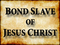 Pastor John S. Torell - sermon on BOND SLAVE OF JESUS CHRIST - Resurrection Life of Jesus Church