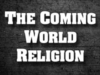 Pastor John S. Torell - sermon on THE COMING WORLD RELIGION - Resurrection Life of Jesus Church