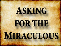 Pastor John S. Torell - sermon on ASKING FOR THE MIRACULOUS - Resurrection Life of Jesus Church