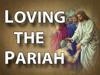 Pastor John S. Torell - sermon on LOVING THE PARIAH - Resurrection Life of Jesus Church