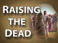 Pastor John S. Torell - sermon on RAISING THE DEAD - Resurrection Life of Jesus Church