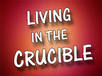 Pastor Charles M. Thorell - sermon on LIVING IN THE CRUCIBLE - Resurrection Life of Jesus Church
