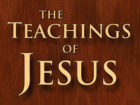 Pastor John S. Torell - sermon on THE TEACHINGS OF JESUS - Resurrection Life of Jesus Church