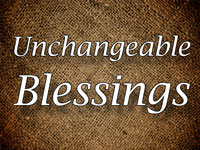 Pastor John S. Torell - sermon on UNCHANGEABLE BLESSINGS - Resurrection Life of Jesus Church