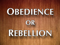 Pastor John S. Torell - sermon on OBEDIENCE OR REBELLION - Resurrection Life of Jesus Church