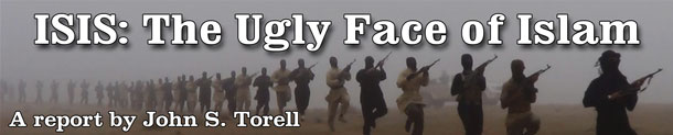 john s. torell, isis, islamic state of iraq and syria, the ugly face of islam