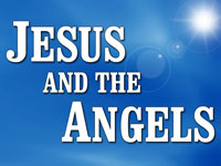 Pastor John S. Torell - sermon on JESUS AND THE ANGELS - Resurrection Life of Jesus Church: Carmichael, CA - Sacramento County