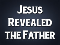 Pastor John S. Torell - sermon on JESUS REVEALED THE FATHER - Resurrection Life of Jesus Church