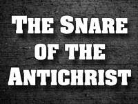 Pastor John S. Torell - sermon on THE SNARE OF THE ANTICHRIST - Resurrection Life of Jesus Church