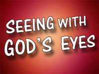 Pastor Charles M. Thorell - sermon on SEEING WITH GOD'S EYES - Resurrection Life of Jesus Church
