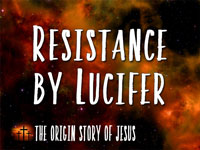 Pastor John S. Torell - sermon on RESISTANCE BY LUCIFER - Resurrection Life of Jesus Church