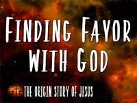 Pastor John S. Torell - sermon on FINDING FAVOR WITH GOD - Resurrection Life of Jesus Church